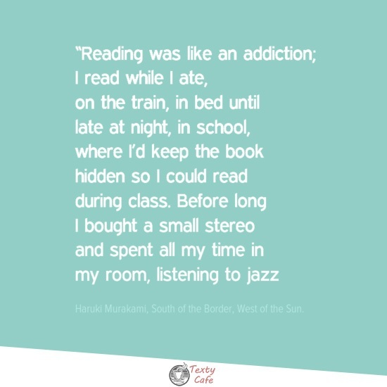 Reading was like an addiction by Haruki Murakami #reading #quotes