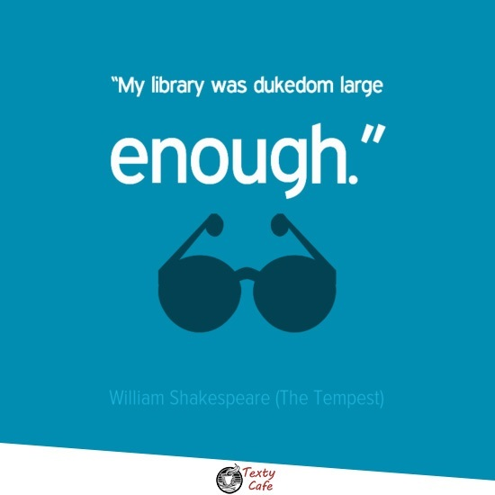 My library was dukedom large enough. ~ William Shakespeare (The Tempest) #reading #quotes