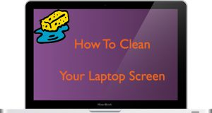 how to clean laptop screen