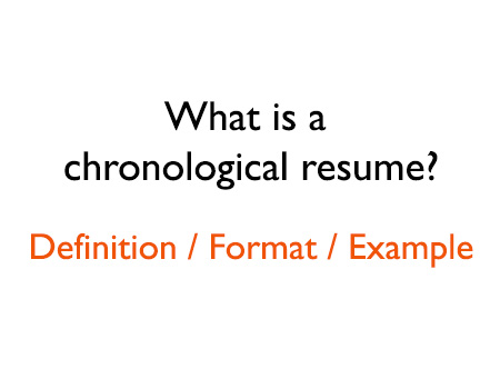 what is a chronological resume format and definition - Examples Of Chronological Resumes